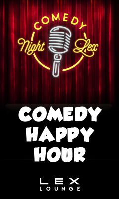 Comedy Happy Hour | LEX Lounge