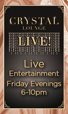 Crystal Lounge LIVE! | Live Entertainment Friday Evenings 6-10pm
