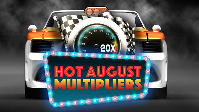 Graphic of Hot August Multipliers promotion