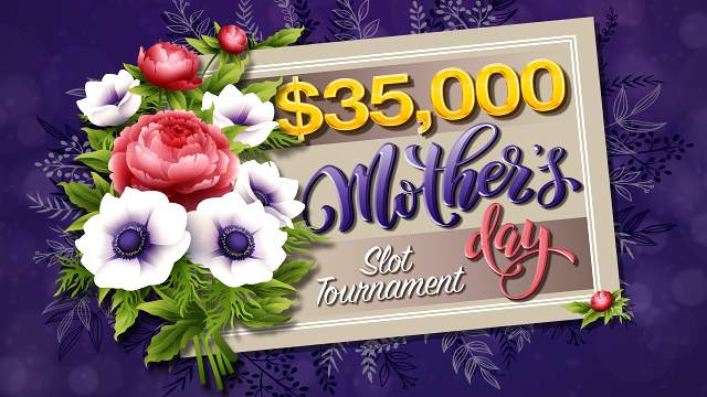 Graphic for $35K Mother's Day Slot Tournament